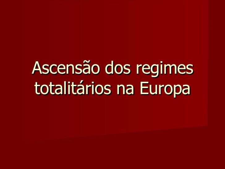 Ascensão dos regimes totalitários na Europa