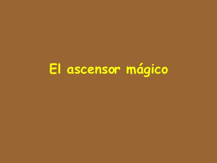El ascensor mágico
