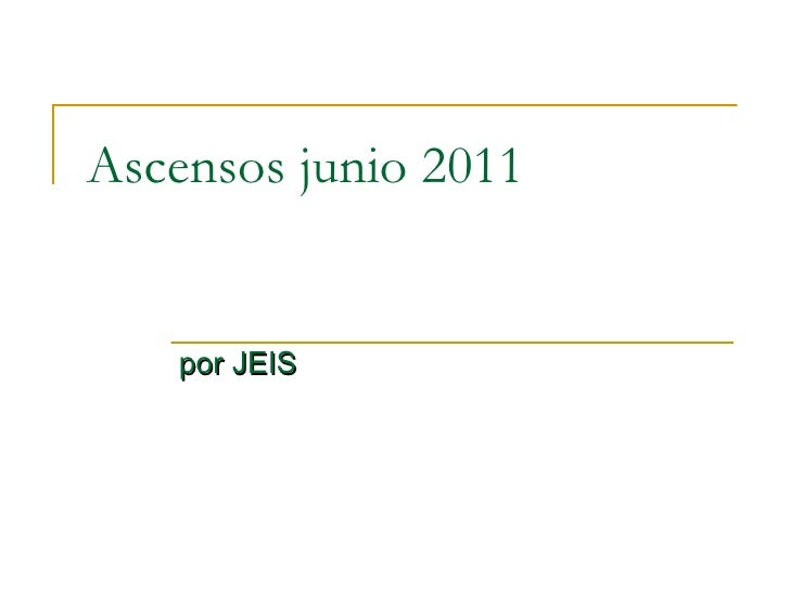 Ascensos junio 2011 por JEIS