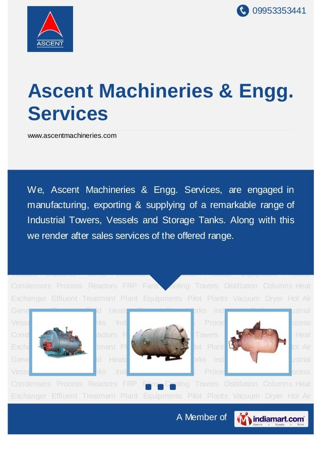 09953353441     Ascent Machineries & Engg.     Services     www.ascentmachineries.comIndustrial Boilers Industrial Vessels...