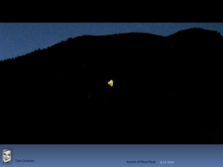 9-11-2010<br />Ascent of Pikes Peak<br />Tom Ousman<br />