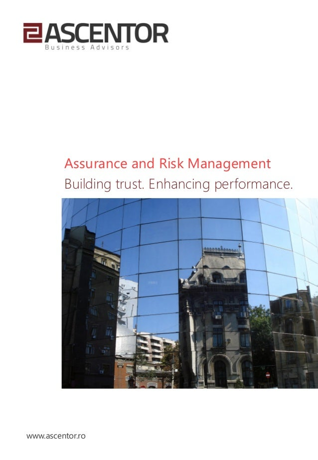 Assurance and Risk Management Building trust. Enhancing performance.  www.ascentor.ro