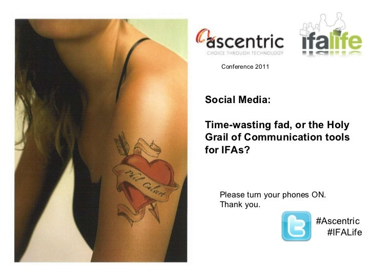 Please turn your phones ON.  Thank you. #Ascentric  #IFALife Social Media:  Time-wasting fad, or the Holy Grail of Communi...