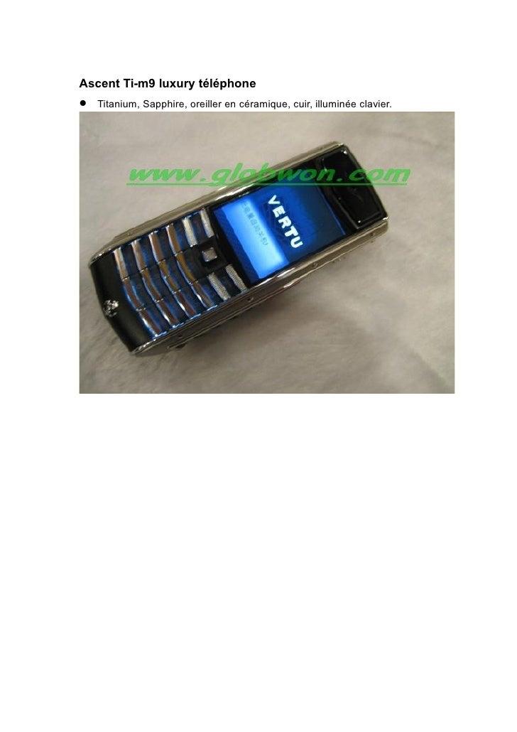 Ascent Ti-m9 luxury téléphone Titanium, Sapphire, oreiller en céramique, cuir, illuminée clavier.