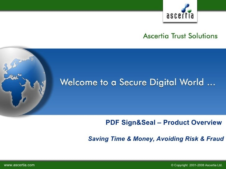 PDF Sign&Seal – Product Overview    Saving Time & Money, Avoiding Risk & Fraud