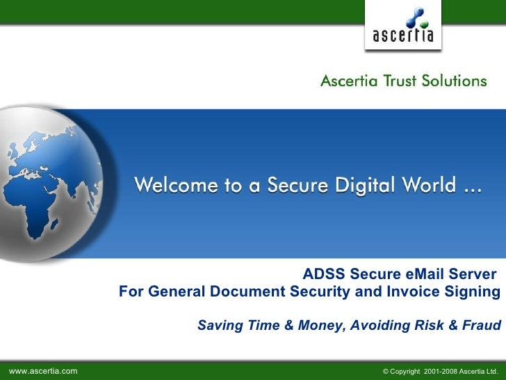 ADSS Secure eMail Server  For General Document Security and Invoice Signing   Saving Time & Money, Avoiding Risk & Fraud