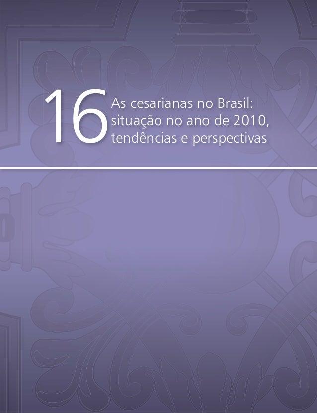 As cesarianas no Brasil:situação no ano de 2010,tendências e perspectivas16