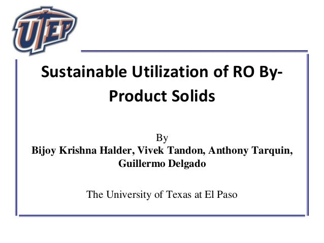 Sustainable Utilization of RO By- Product Solids By Bijoy Krishna Halder, Vivek Tandon, Anthony Tarquin, Guillermo Delgado...