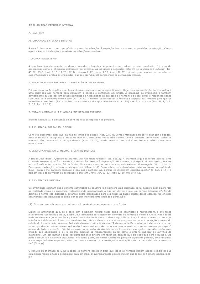 AS CHAMADAS ETERNA E INTERNA Capítulo XXII AS CHAMADAS EXTERNA E INTERNA A eleição tem a ver com o propósito e plano da sa...