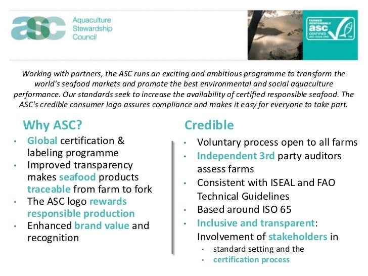 Working with partners, the ASC runs an exciting and ambitious programme to transform the      worlds seafood markets and p...