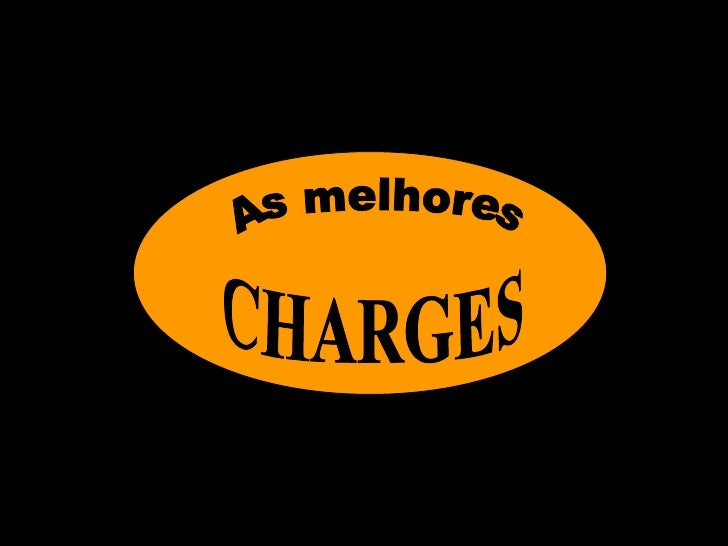 As melhores CHARGES
