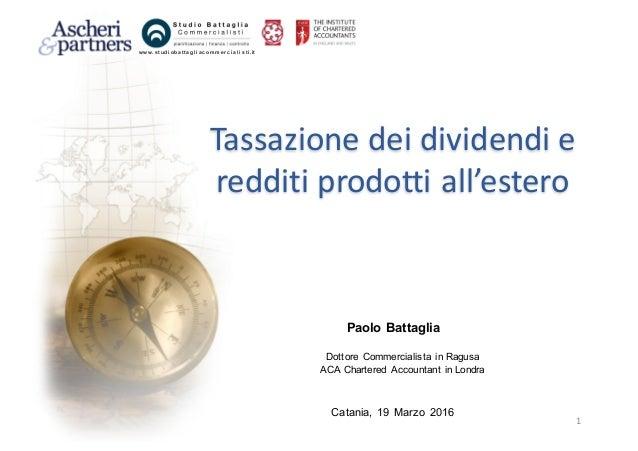 1 www. s tudi oba tta gl i a c omme r c i a l i s ti .it Paolo Battaglia Dottore Commercialista in Ragusa ACA Chartered Ac...