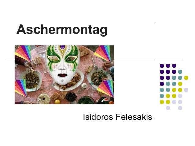 Aschermontag Isidoros Felesakis