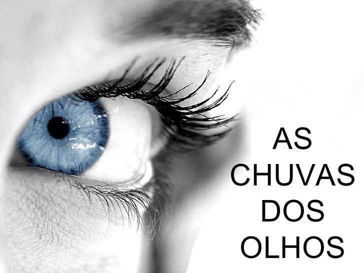 AS CHUVAS DOS OLHOS