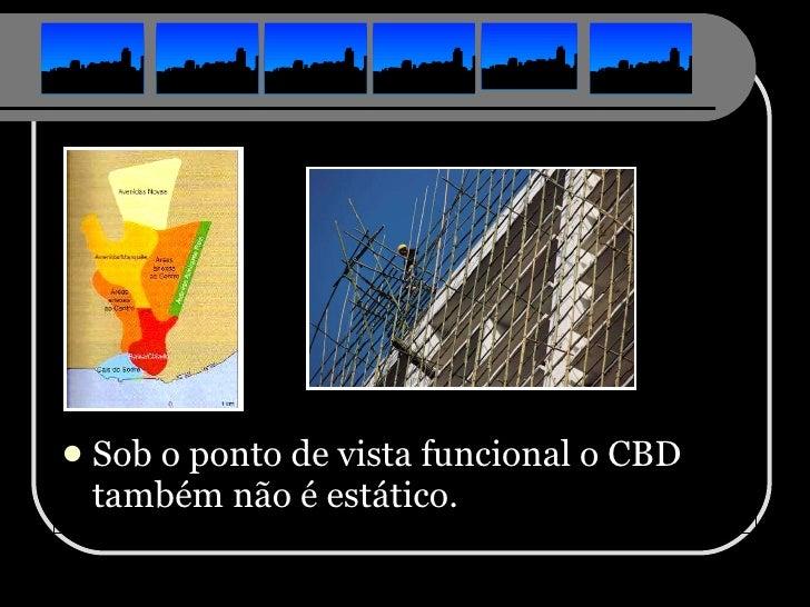 <ul><li>Sob o ponto de vista funcional o CBD também não é estático. </li></ul>