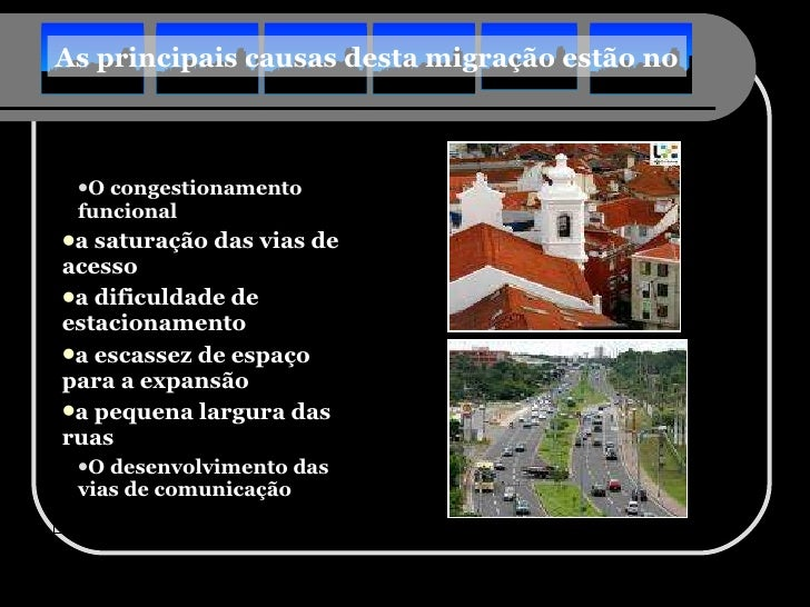 <ul><ul><li>O congestionamento funcional </li></ul></ul><ul><li>a saturação das vias de acesso </li></ul><ul><li>a dificul...
