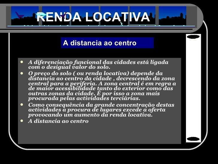 <ul><li>A diferenciação funcional das cidades está ligada com o desigual valor do solo. </li></ul><ul><li>O preço do solo ...