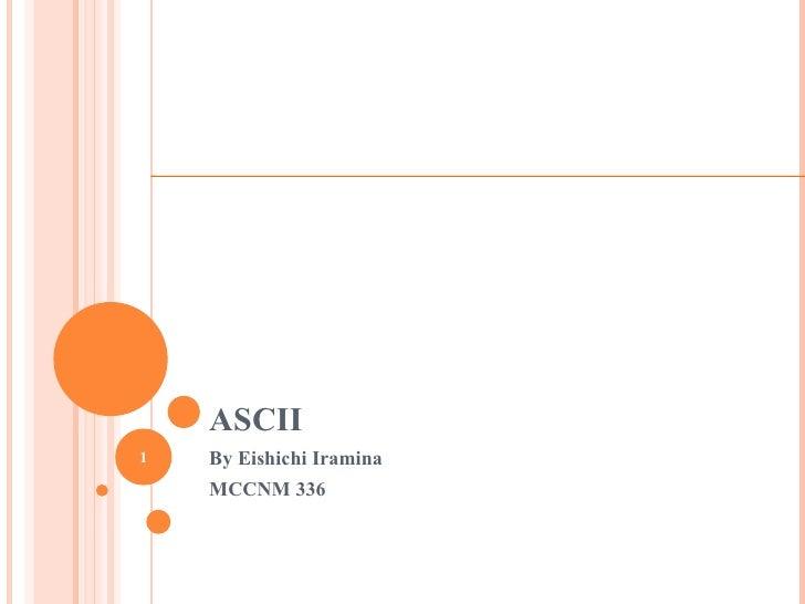 ASCII By Eishichi Iramina MCCNM 336