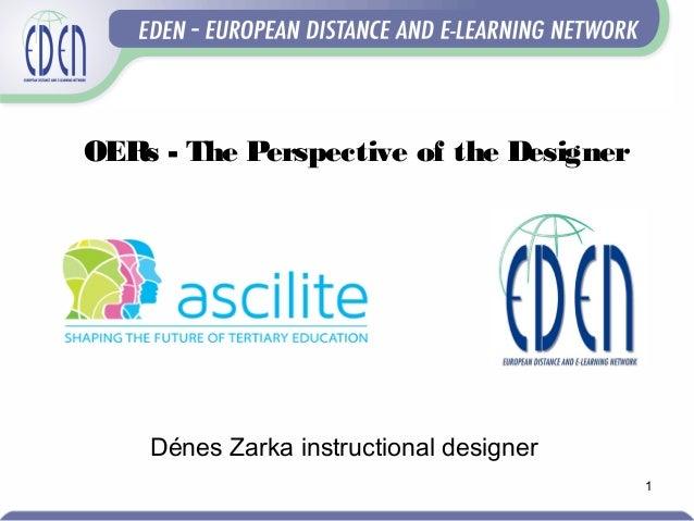 1 Dénes Zarka instructional designer OERs - The Perspective of the Designer