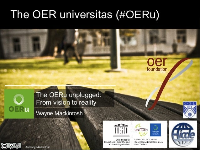 The OER universitas (#OERu)  The OERu unplugged:  From vision to reality  Wayne Mackintosh  Anthony Mackintosh