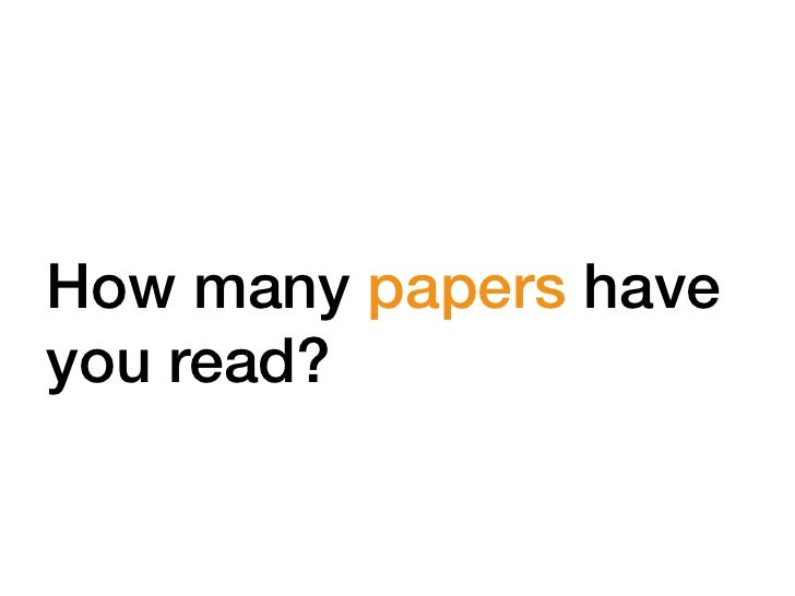 How many papers haveyou read?