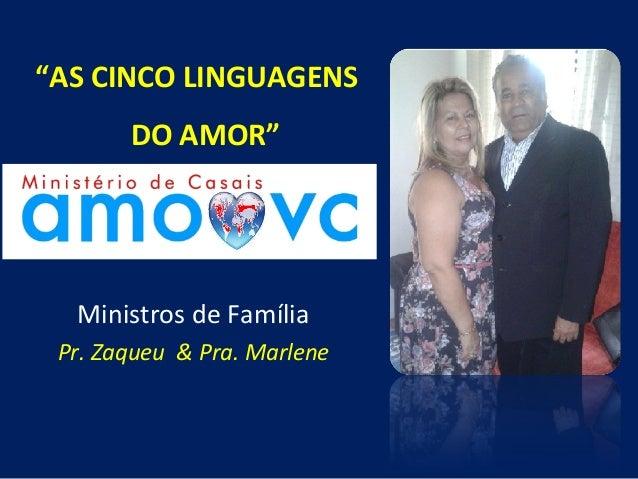 """""""AS CINCO LINGUAGENS DO AMOR""""  Ministros de Família Pr. Zaqueu & Pra. Marlene"""