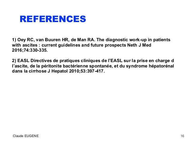 REFERENCES 1) Oey RC, van Buuren HR, de Man RA. The diagnostic work-up in patients with ascites : current guidelines and f...