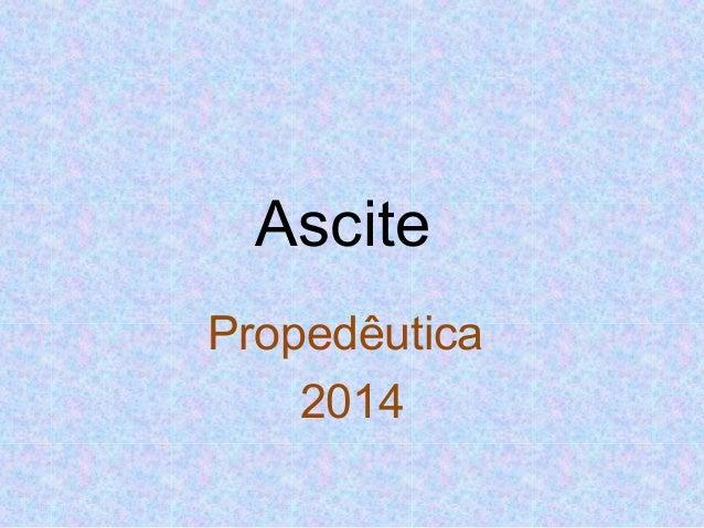 Ascite  Propedêutica  2014