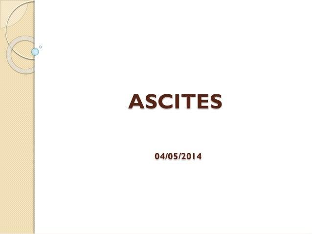 ASCITES 04/05/2014