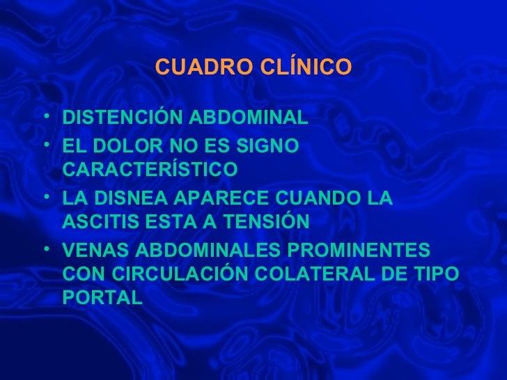 CUADRO CLÍNICO <ul><li>DISTENCIÓN ABDOMINAL </li></ul><ul><li>EL DOLOR NO ES SIGNO CARACTERÍSTICO </li></ul><ul><li>LA DIS...