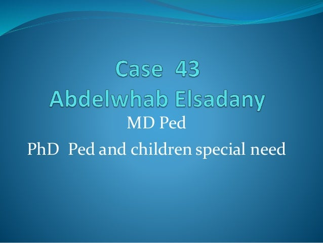 MD Ped PhD Ped and children special need