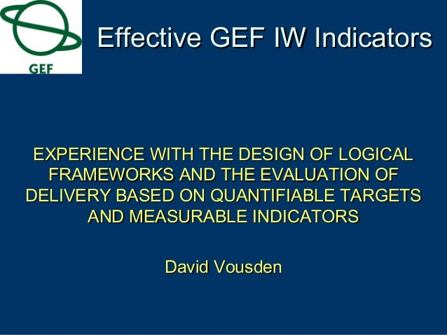 EXPERIENCE WITH THE DESIGN OF LOGICALEXPERIENCE WITH THE DESIGN OF LOGICAL FRAMEWORKS AND THE EVALUATION OFFRAMEWORKS AND ...
