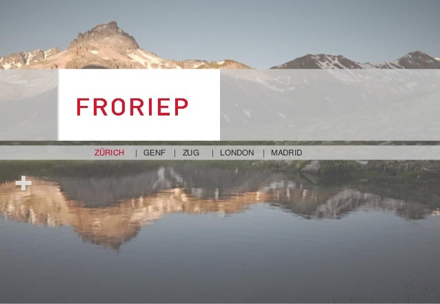 ZÜRICH | GENF | ZUG | LONDON | MADRID