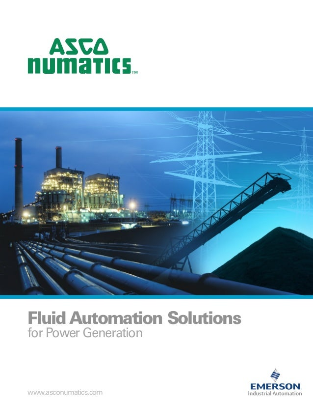 FluidAutomation Solutions for Power Generation www.asconumatics.com