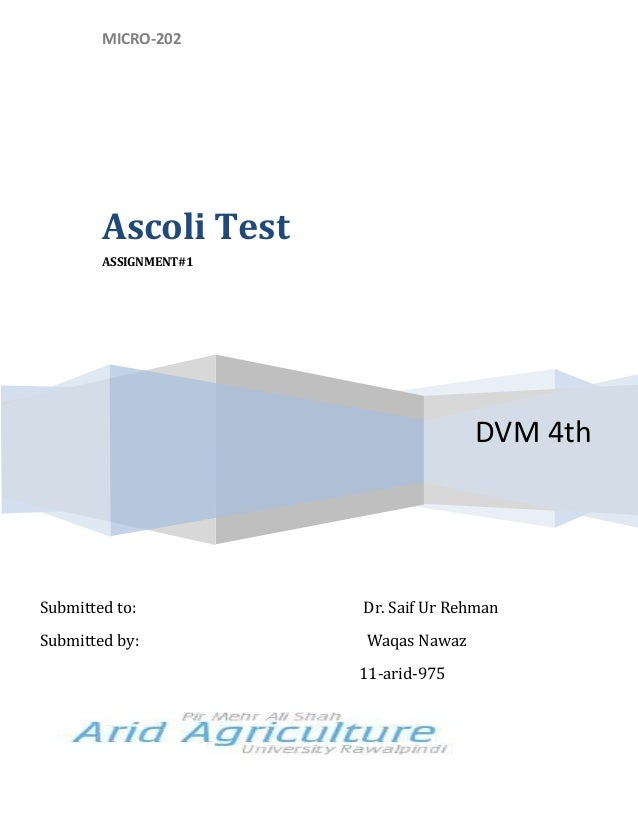 MICRO-202DVM 4thAscoli TestASSIGNMENT#1Submitted to: Dr. Saif Ur RehmanSubmitted by: Waqas Nawaz11-arid-975
