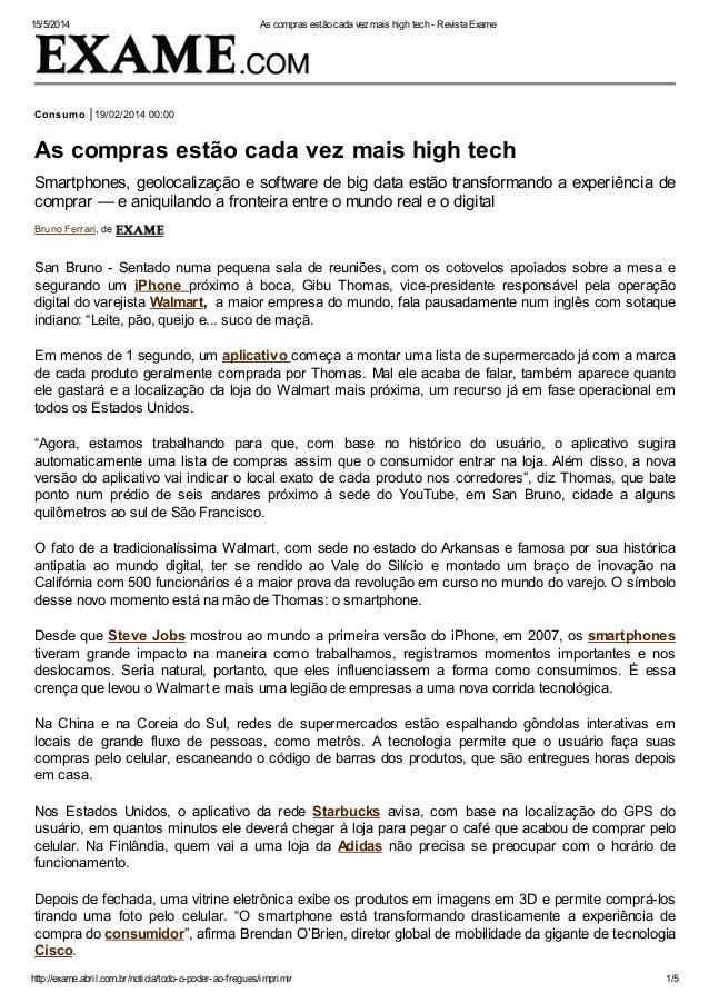 15/5/2014 As compras estão cada vez mais high tech - Revista Exame http://exame.abril.com.br/noticia/todo-o-poder-ao-fregu...
