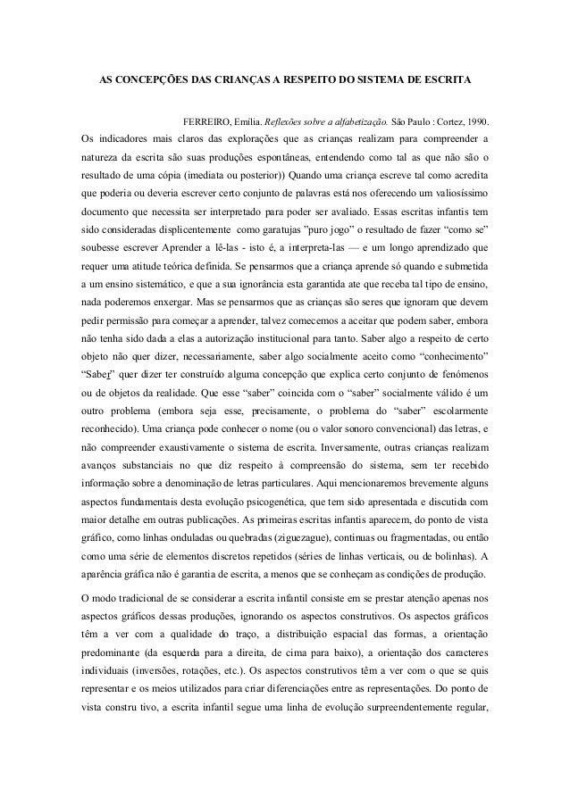 AS CONCEPÇÕES DAS CRIANÇAS A RESPEITO DO SISTEMA DE ESCRITA FERREIRO, Emília. Reflexões sobre a alfabetização. São Paulo :...