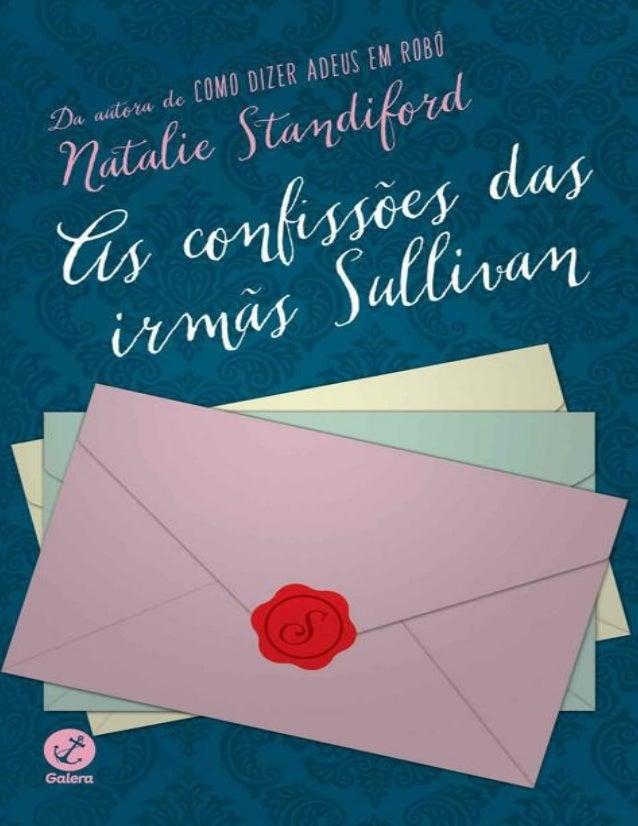 Obras da autora publicadas pela Galera Record Como dizer adeus em robô As confissões das irmãs Sullivan
