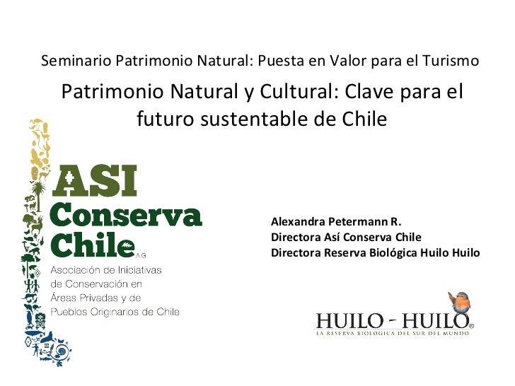 <ul><li>Seminario Patrimonio Natural: Puesta en Valor para el Turismo  </li></ul><ul><li>Patrimonio Natural y Cultural: Cl...