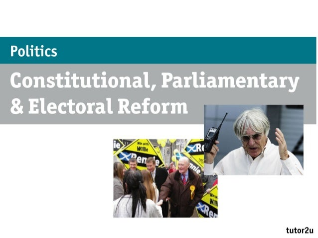 Politics – Constitutional, Parliamentary & Electoral ReformElectoral systems used in the UKMajoritarian• FPTP, SV and AV• ...