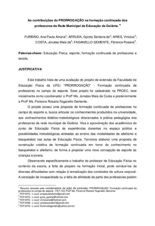 As contribuições do PRORROGAÇÃO na formação continuada dos professores da Rede Municipal de Educação de Goiânia.  FURBINO...