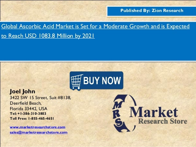 Published By: Zion Research Global Ascorbic Acid Market is Set for a Moderate Growth and is Expected to Reach USD 1083.8 M...