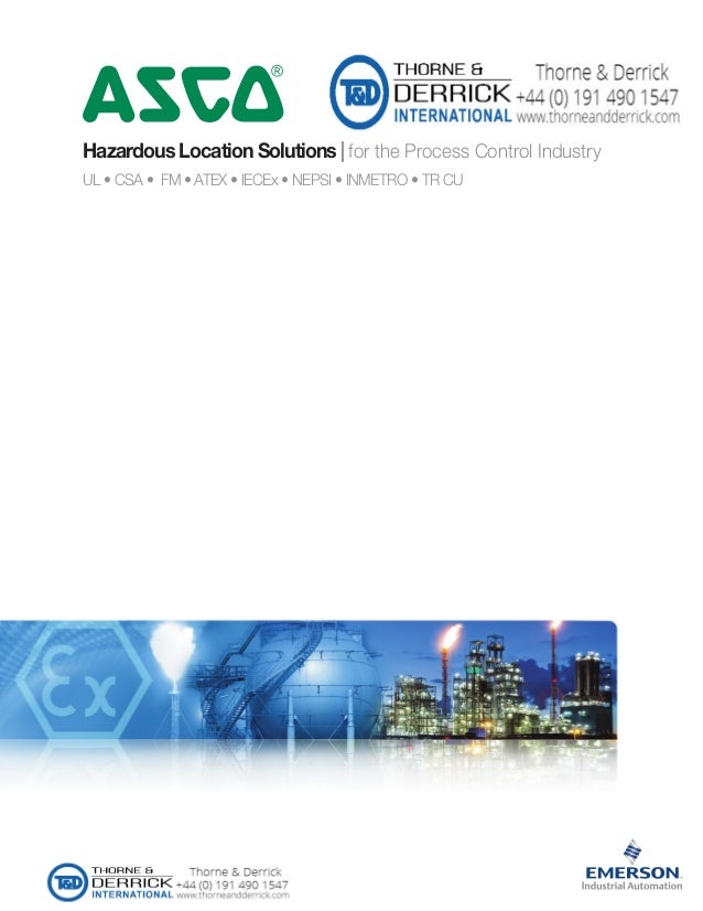 Hazardous Location Solutions | for the Process Control Industry UL • CSA • FM • ATEX • IECEx • NEPSI • INMETRO • TR CU 4 w...