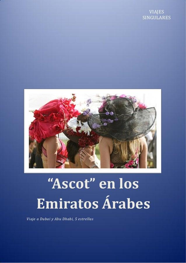 """VIAJES SINGULARES  """"Ascot"""" en los Emiratos Árabes Viaje a Dubai y Abu Dhabi, 5 estrellas"""