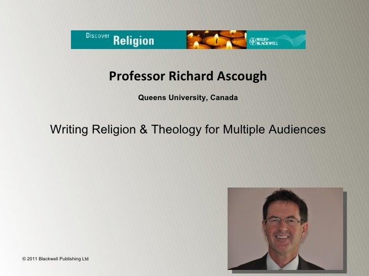 Professor Richard Ascough                                      Queens University, Canada            Writing Religion & The...