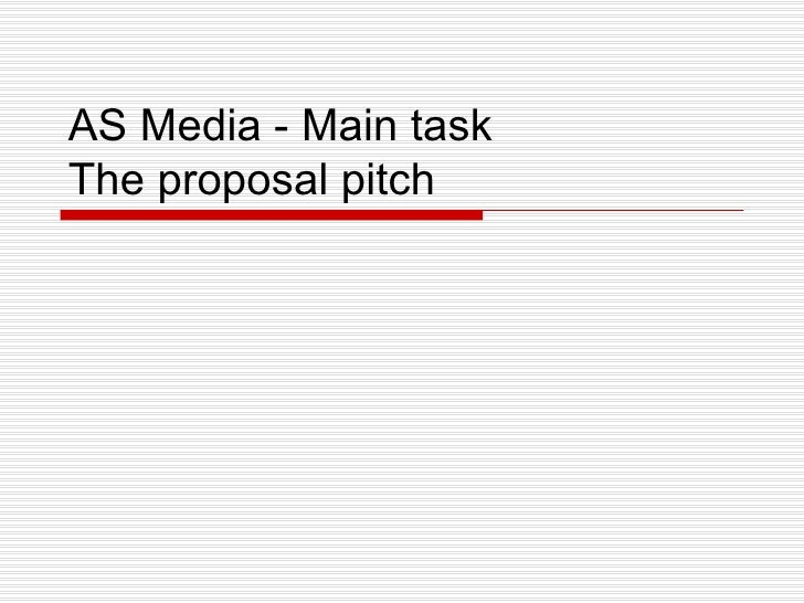 AS Media - Main task The proposal pitch