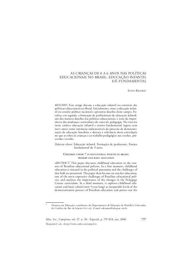 Sonia Kramer  AS CRIANÇAS DE 0 A 6 ANOS NAS POLÍTICAS EDUCACIONAIS NO BRASIL: EDUCAÇÃO INFANTIL E/É FUNDAMENTAL SONIA KRAM...