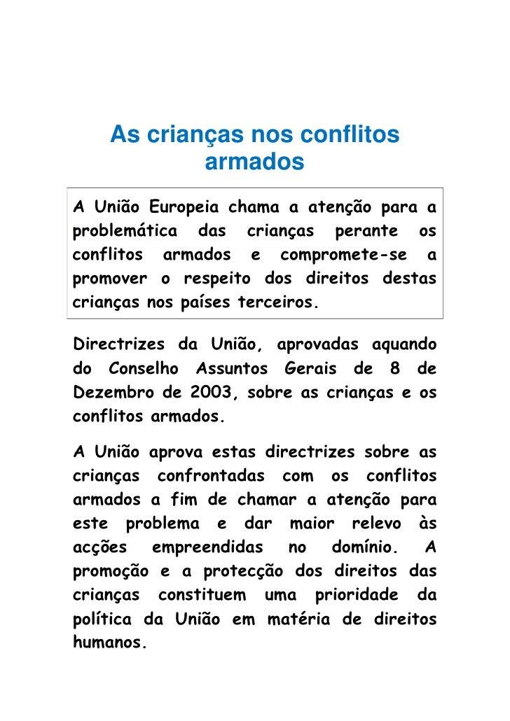 As crianças nos conflitos             armados A União Europeia chama a atenção para a problemática das crianças perante os...