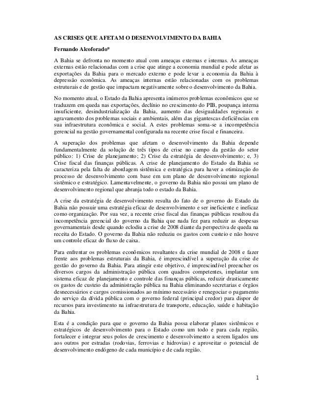 AS CRISES QUE AFETAM O DESENVOLVIMENTO DA BAHIA Fernando Alcoforado* A Bahia se defronta no momento atual com ameaças exte...
