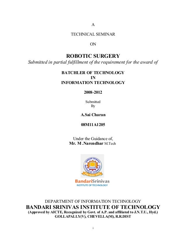 A TECHNICAL SEMINAR ON  ROBOTIC SURGERY Submitted in partial fulfillment of the requirement for the award of BATCHLER OF T...
